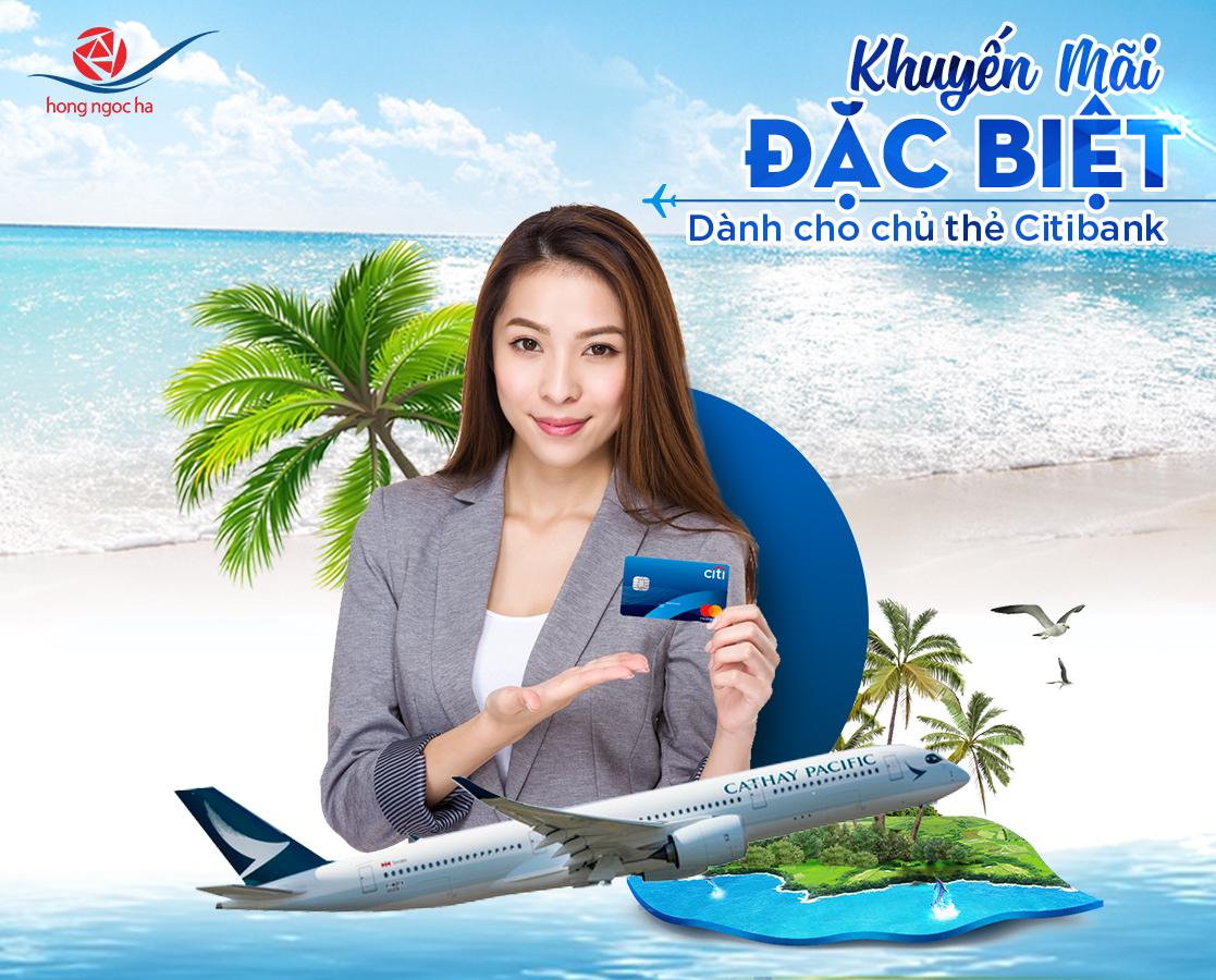 Cathay Pacific ưu đãi đặc biệt dành riêng cho chủ thẻ Citibank